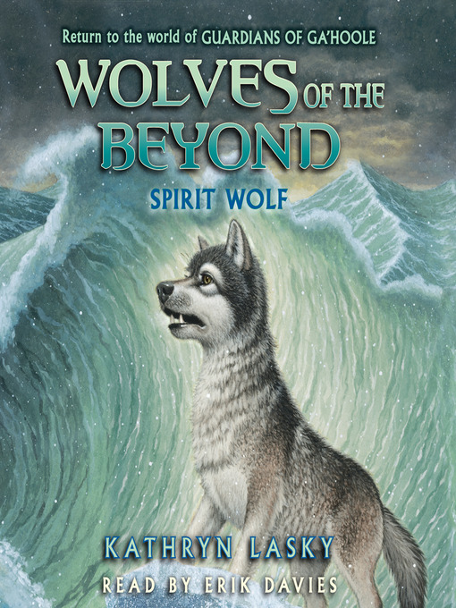 Title details for Spirit Wolf by Kathryn Lasky - Available