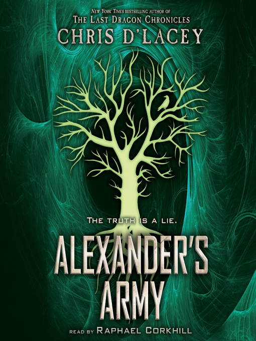 Title details for Alexander's Army by Chris d'Lacey - Available
