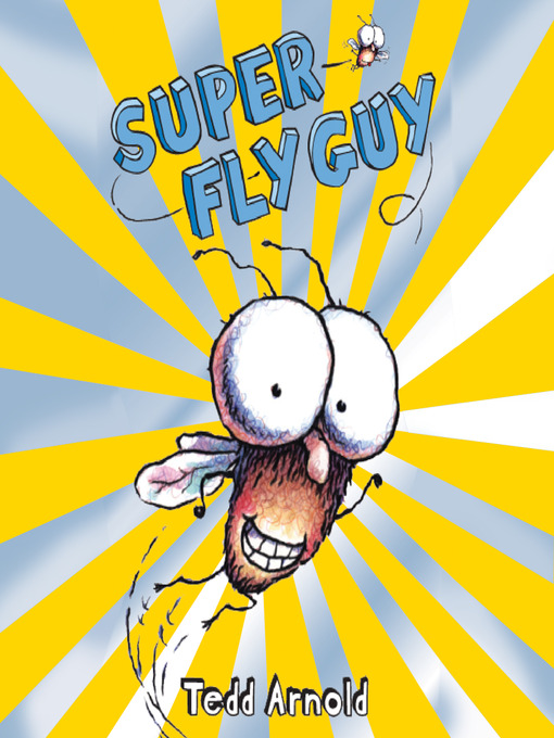 Title details for Super Fly Guy! by Tedd Arnold - Wait list