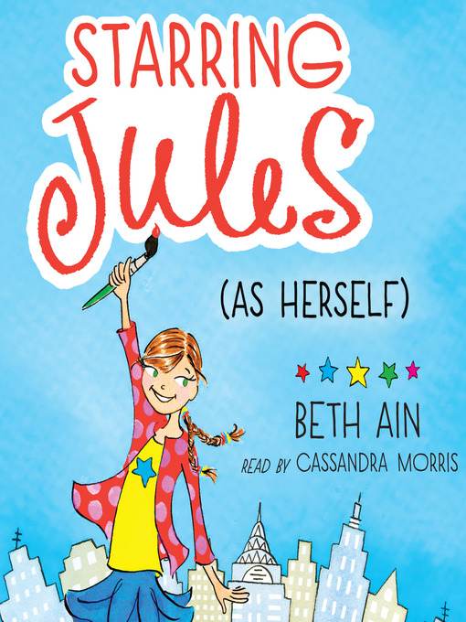 Title details for Starring Jules (As Herself) by Beth Ain - Available