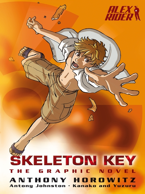 Skeleton Key, The Graphic Novel Alex Rider Series, Book 3