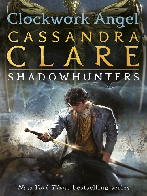 Title details for Clockwork Angel by Cassandra Clare - Available
