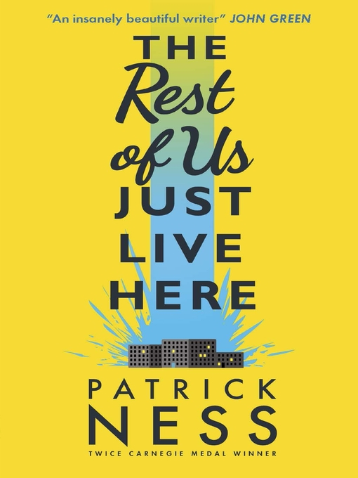 Title details for The Rest of Us Just Live Here by Patrick Ness - Available