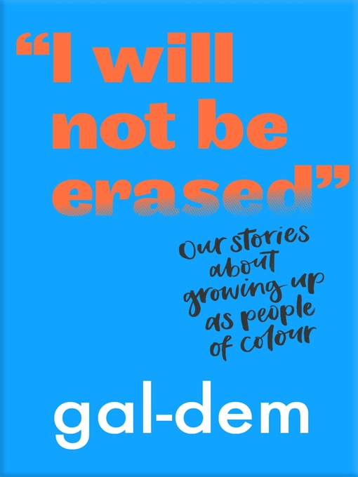 "Title details for ""I Will Not Be Erased"" by gal-dem - Available"