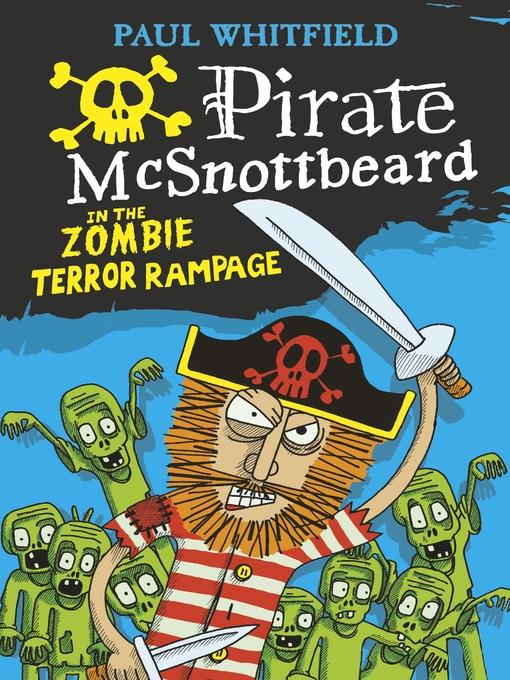 Pirate McSnottbeard in the Zombie Terror Rampage Pirate McSnottbeard Series, Book 1