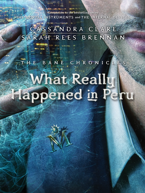 Title details for What Really Happened in Peru by Cassandra Clare - Available