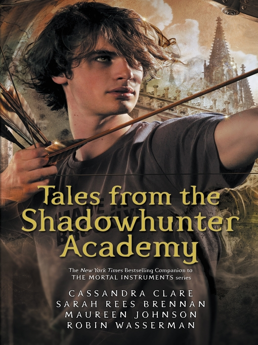 Title details for Tales from the Shadowhunter Academy by Cassandra Clare - Available