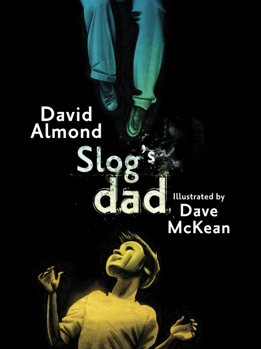 Title details for Slog's Dad by David Almond - Available