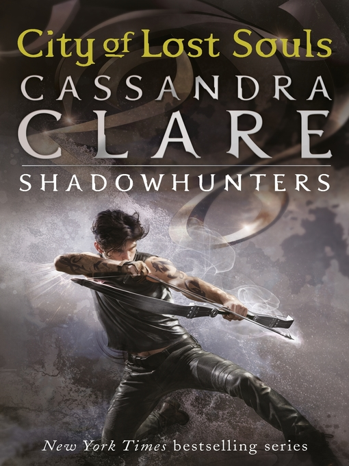 Title details for City of Lost Souls by Cassandra Clare - Available
