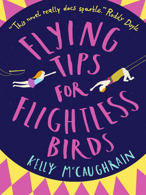 Title details for Flying Tips for Flightless Birds by Kelly McCaughrain - Available