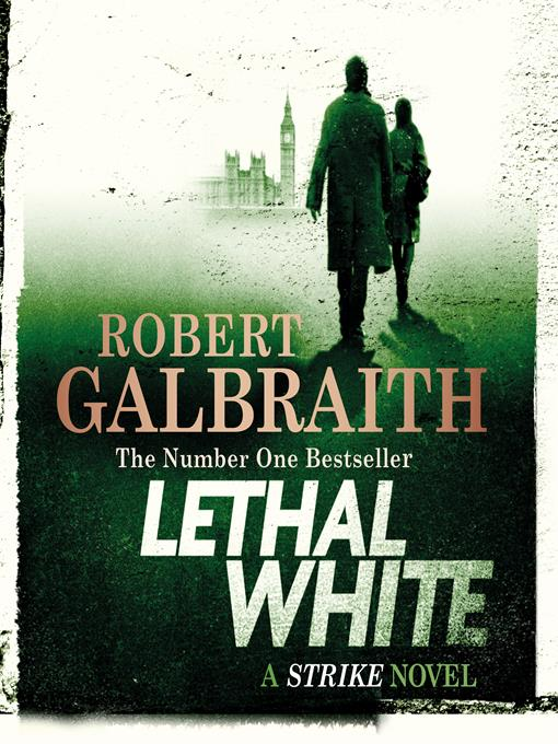 Title details for Lethal White by Robert Galbraith - Available