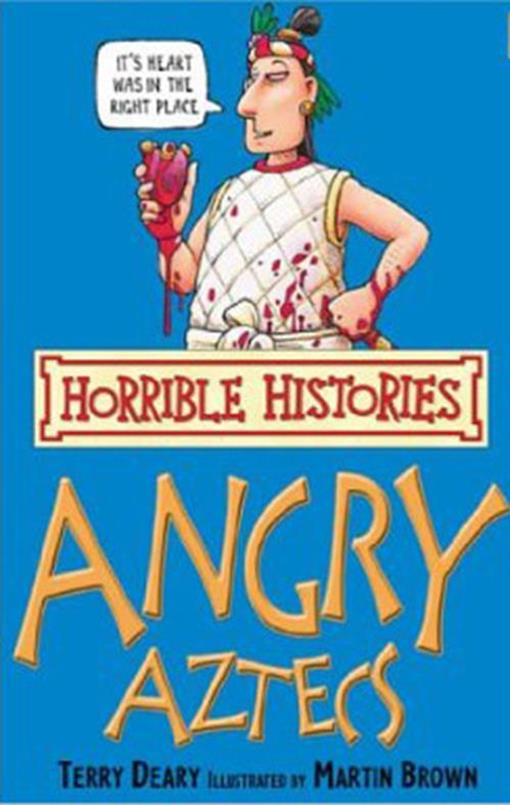 Title details for Horrible Histories: The Angry Aztecs by Terry Deary - Available