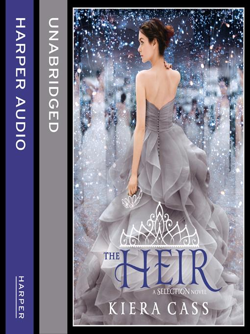 Title details for The Heir by Kiera Cass - Available