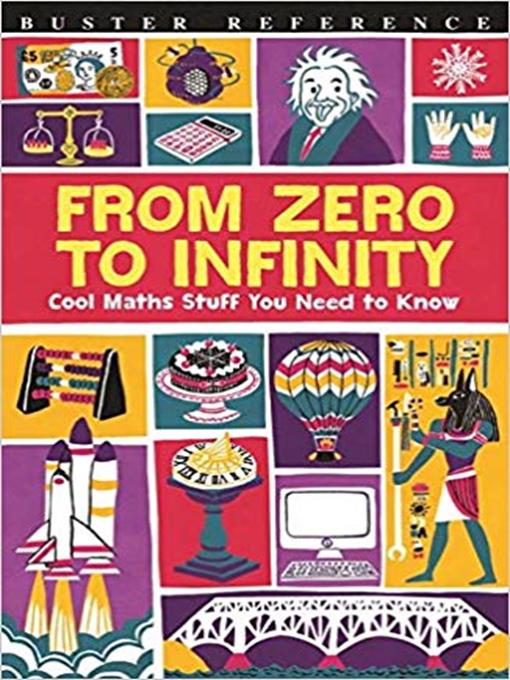 Title details for From Zero to Infinity: Cool Maths Stuff You Need To Know by Dr Mike Goldsmith - Available