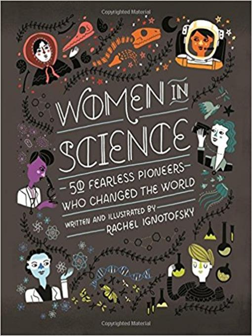 Title details for Women in Science: 50 Fearless Pioneers Who Changed the World by Rachel Ignotofsky - Available