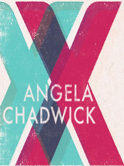 Title details for XX by Angela Chadwick - Available