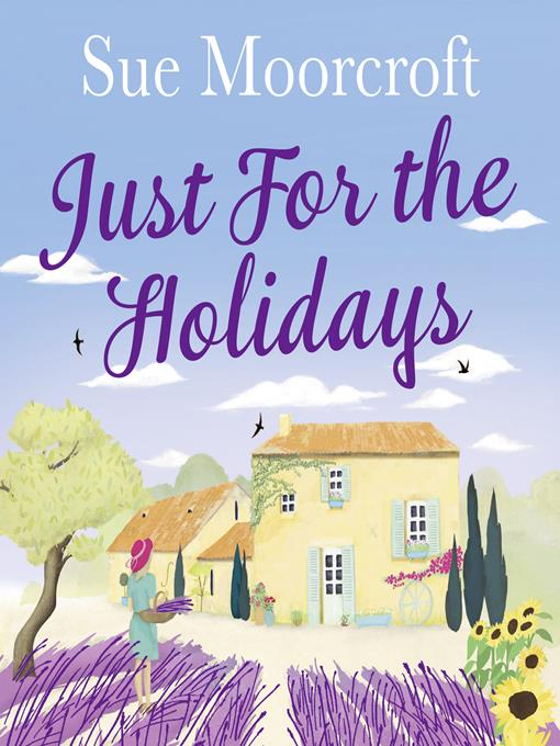 Title details for Just for the Holidays by Sue Moorcroft - Available