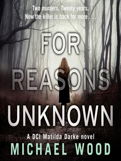 Title details for For Reasons Unknown by Michael Wood - Available