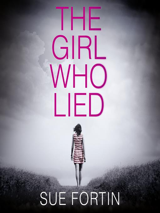 Title details for The Girl Who Lied by Sue Fortin - Available