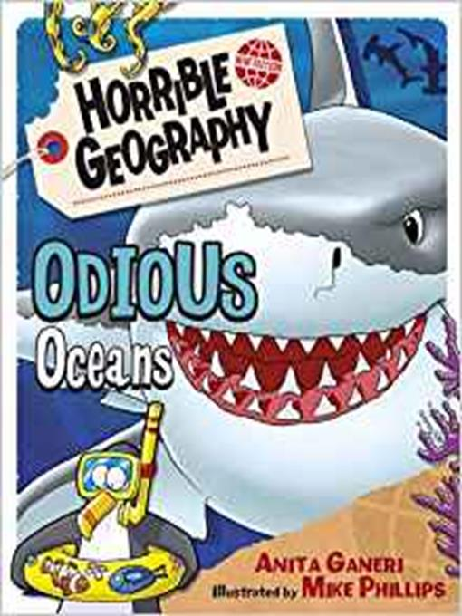 Title details for Horrible Geography: Odious Oceans by Anita Ganeri - Available