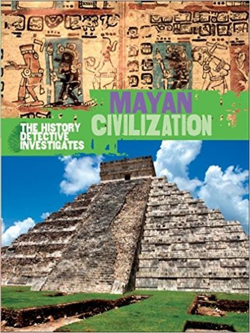 Title details for The History Detectives: Mayan Civilisation by Claire Hibbert - Available