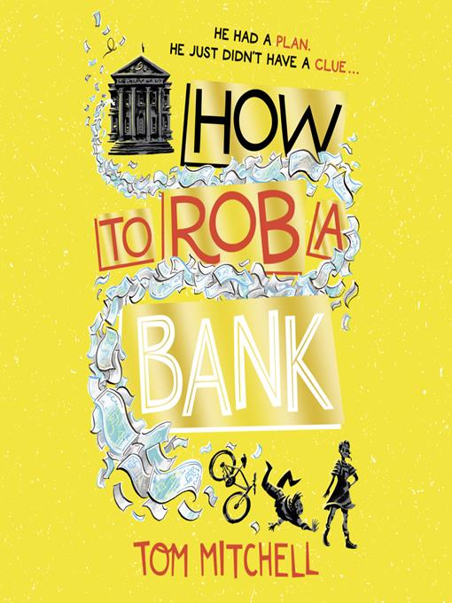 Title details for How to Rob a Bank by Tom Mitchell - Available