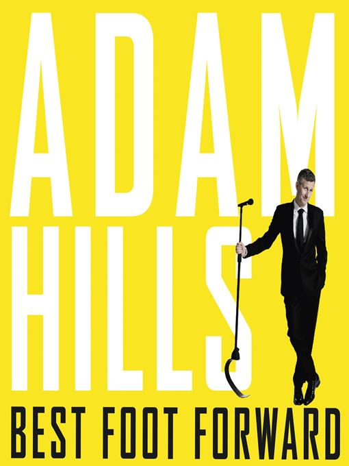Title details for Best Foot Forward by Adam Hills - Available