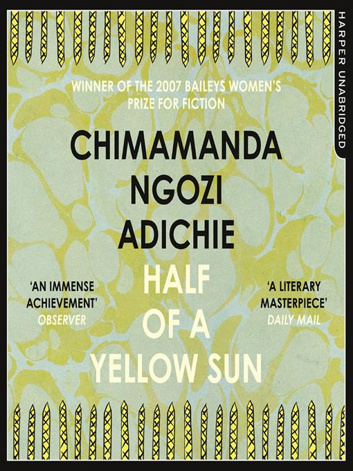 Title details for Half a Yellow Sun by Chimamanda Ngozi Adichie - Available
