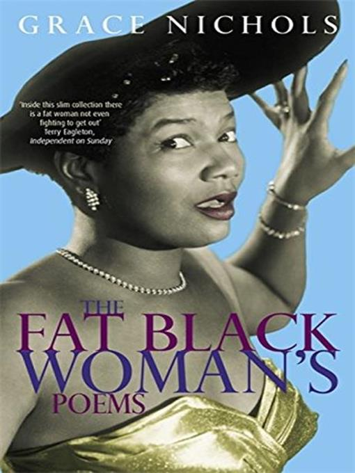 Title details for The Fat Black Woman's Poems by Grace Nichols - Available