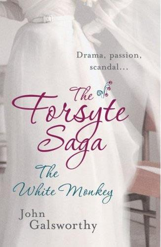 Title details for The Forsyte Saga Volume 4: The White Monkey by John Galsworthy - Available