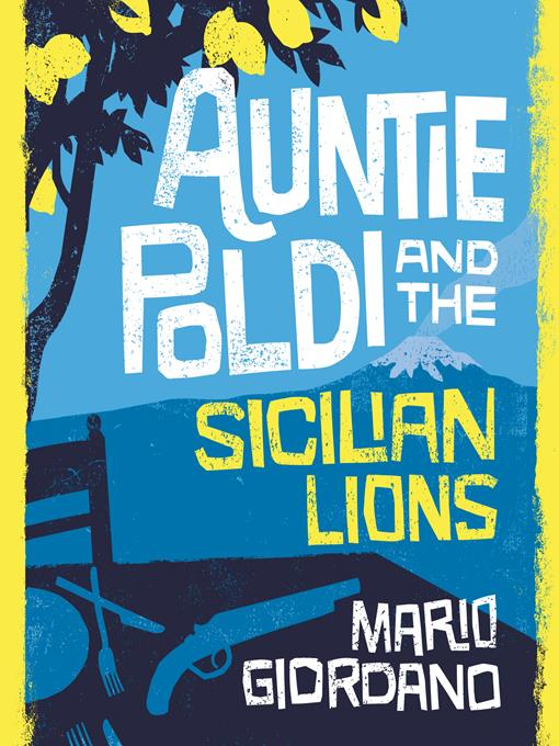 Title details for Auntie Poldi and the Sicilian Lions by Mario Giordano - Available