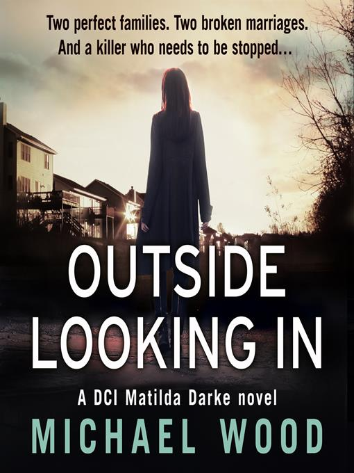 Title details for Outside Looking In by Michael Wood - Available