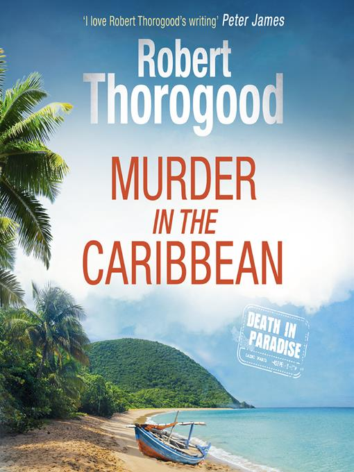 Title details for Murder in the Caribbean by Robert Thorogood - Available