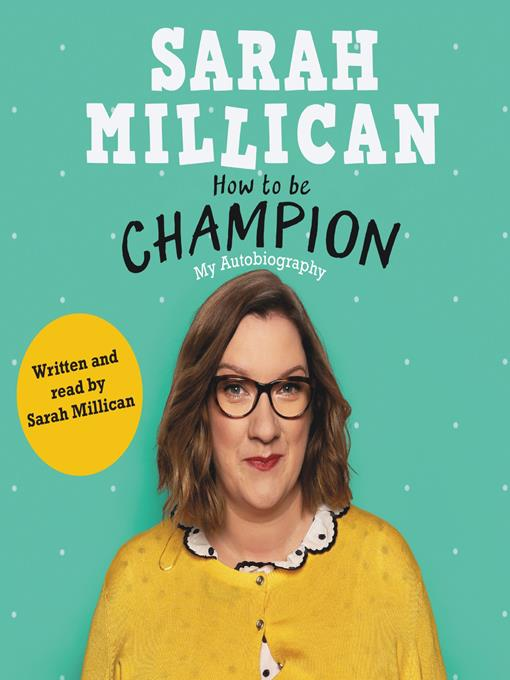 Title details for How to be Champion by Sarah Millican - Available