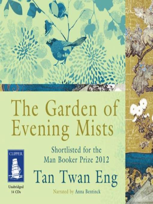 title details for the garden of evening mists by tan twan eng available - The Garden Of Evening Mists