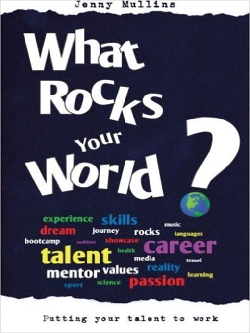 Title details for What Rocks Your World? by Jenny Mullins - Available