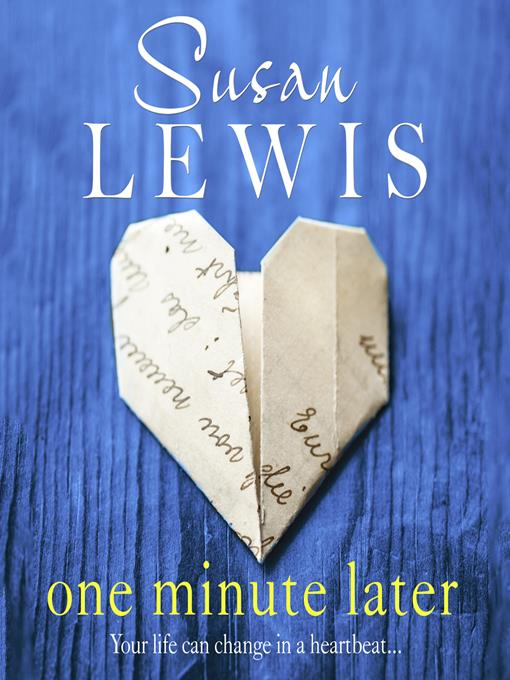 Title details for One Minute Later by Susan Lewis - Available