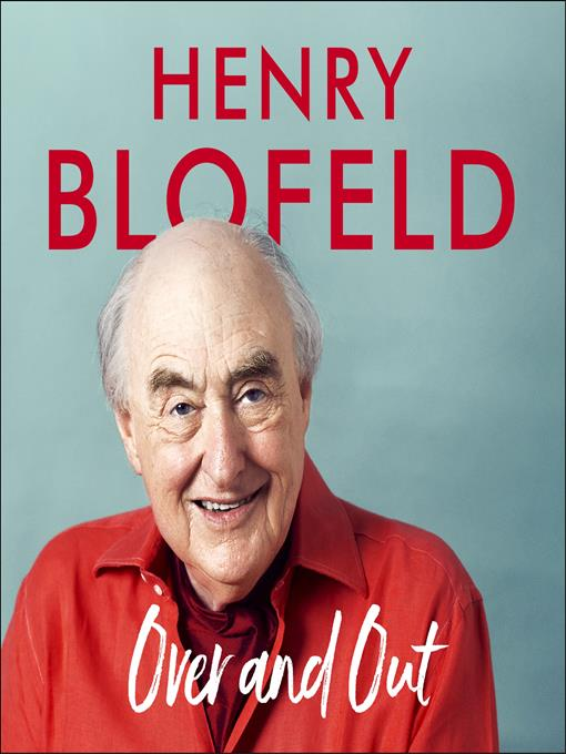 Title details for Over and Out by Henry Blofeld - Available