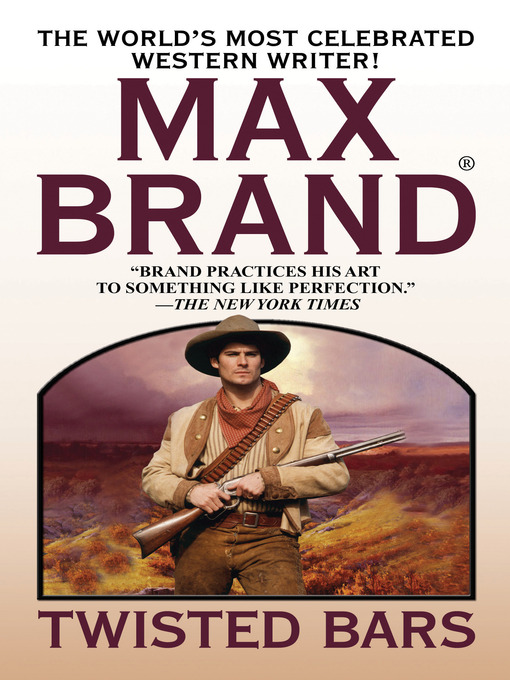 Title details for Twisted Bars by Max Brand - Available