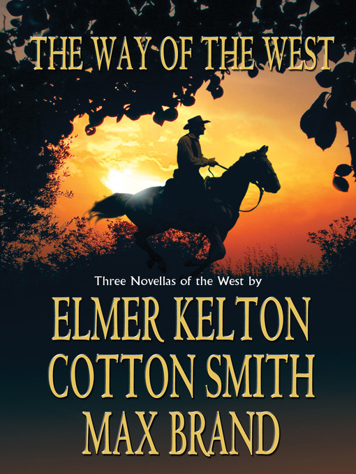 Title details for The Way Of The West by Elmer Kelton - Available