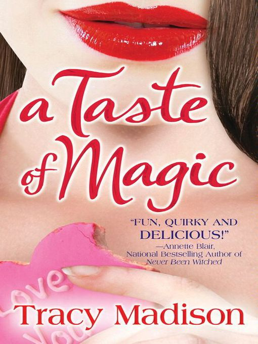 Title details for A Taste Of Magic by Tracy Madison - Available