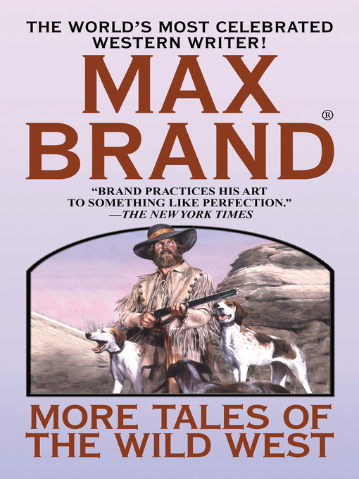 Title details for More Tales of the Wild West by Max Brand - Available