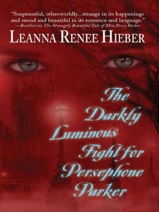 Title details for The Darkly Luminous Fight for Persephone Parker by Leanna Renee Hieber - Available
