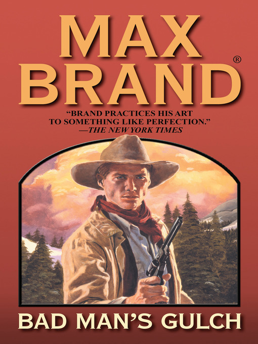 Title details for Bad Man's Gulch by Max Brand - Available
