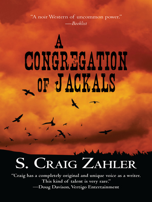 Title details for A Congregation of Jackals by S. Craig Zahler - Available