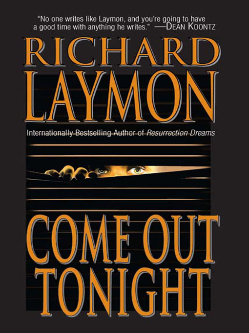 Title details for Come Out Tonight by Richard Laymon - Available