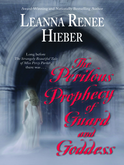 Title details for The Perilous Prophecy of Guard and Goddess by Leanna Renee Hieber - Available