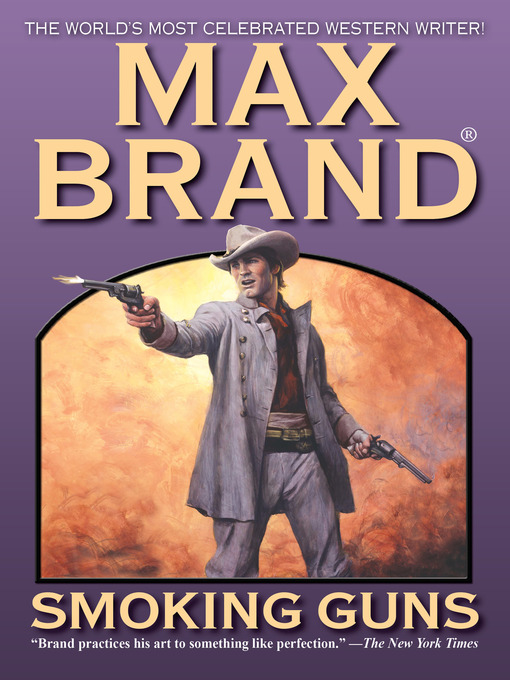 Title details for Smoking Guns by Max Brand - Available