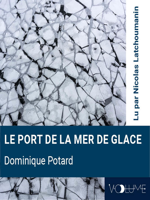Title details for Le Port de la Mer de Glace by Dominique Potard - Available