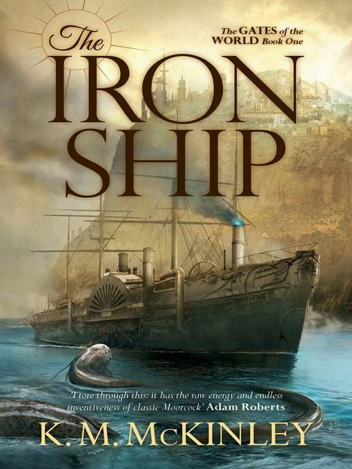 Title details for The Iron Ship by K. M. McKinley - Wait list